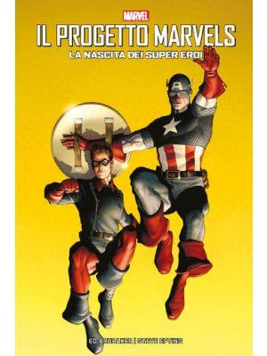 La nascita dei supereroi Il progetto Marvels